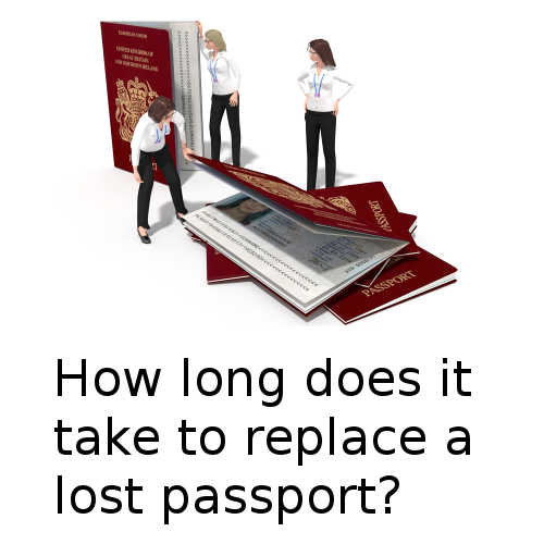 How long does it take to replace a lost passport?