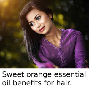 Sweet orange essential oil benefits for hair.